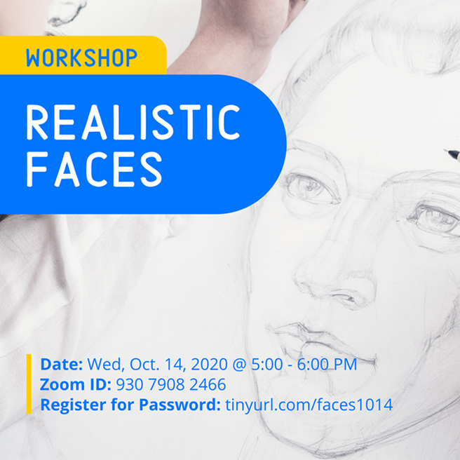 REALISTIC FACES WORKSHOP @ Zoom Meeting ID: 930 7908 2466