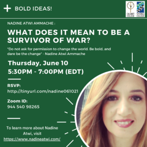 Bold Ideas!: What does it mean to a survivor of Civil War? A conversation with Nadine Atwi