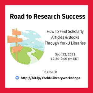 Road to Research Success: How to Find Scholarly Articles & Books Through YorkU Libraries